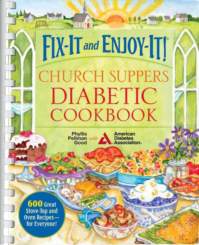Good Books Fix-It and Enjoy-It! Church Suppers Diabetic Cookbook: 500 Great Recipes for Stove-Top and Oven Recipes - For Everyone! by Good, at Sears.com
