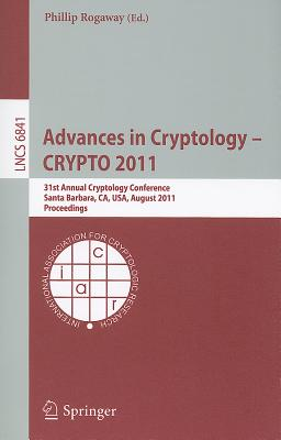 Advances in Cryptology, Crypto 2011 By Rogaway, Phillip (EDT)